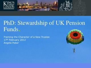 PhD: Stewardship of UK Pension Funds.