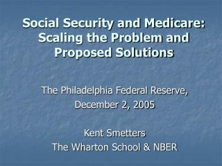 Social Security and Medicare: Scaling the Problem and Proposed Solutions