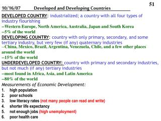 DEVELOPED COUNTRY: industrialized; a country with all four types of industry flourishing