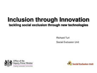 Inclusion through Innovation tackling social exclusion through new technologies