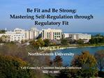 Be Fit and Be Strong:  Mastering Self-Regulation through Regulatory Fit