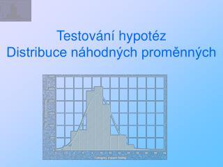 Testov n  hypot z Distribuce n hodn ch promenn ch
