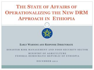 The State of Affairs of Operationalizing the New DRM Approach in  Ethiopia