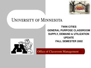 TWIN CITIES  GENERAL PURPOSE CLASSROOM SUPPLY, DEMAND  UTILIZATION UPDATE  FALL SEMESTER 2002