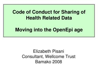 Code of Conduct for Sharing of  Health Related Data   Moving into the OpenEpi age