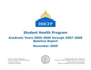 Student Health Program Academic Years 2005-2006 through 2007-2008 Baseline Report November 2009