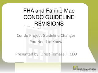 FHA and Fannie Mae  CONDO GUIDELINE REVISIONS
