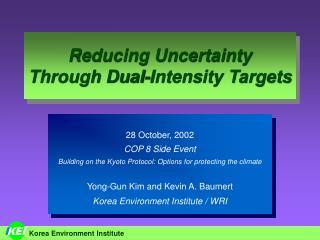 Reducing Uncertainty Through Dual-Intensity Targets