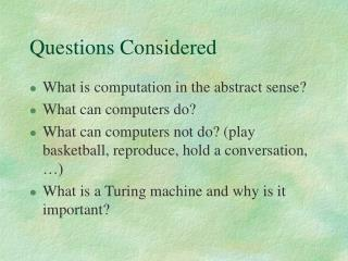 Questions Considered