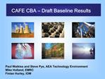 CAFE CBA   Draft Baseline Results
