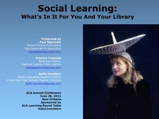 Social Learning: What s In It For You And Your Library