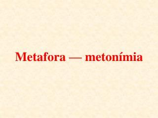 Metafora   meton mia