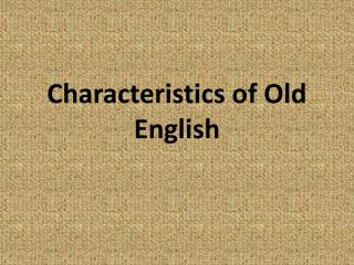 Characteristics of Old English
