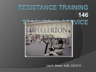 RESISTANCE Training 146 Teacher In-Service