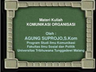 Materi Kuliah KOMUNIKASI ORGANISASI