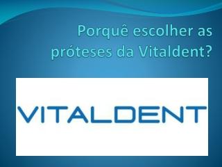 Próteses Vitaldent Faro