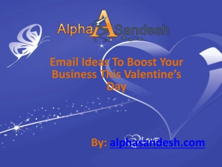 Email Ideas To Boost Your Business This Valentine's Day