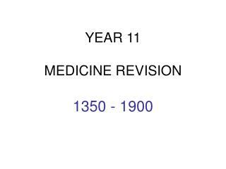 YEAR 11  MEDICINE REVISION