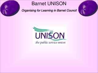 Barnet UNISON Organising for Learning in Barnet Council