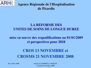 Agence R gionale de lHospitalisation  de Picardie      LA REFORME DES  UNITES DE SOINS DE LONGUE DUREE  mise en  uvre de