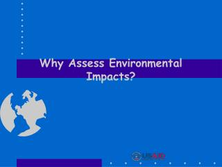 Why Assess Environmental Impacts