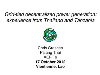 Grid-tied decentralized power generation: experience from Thailand and Tanzania