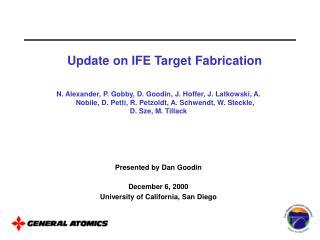 Update on IFE Target Fabrication