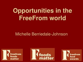 Opportunities in the FreeFrom world