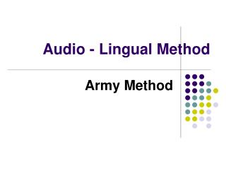 Audio - Lingual Method