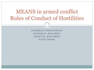 MEANS in armed conflict Rules of Conduct of Hostilities