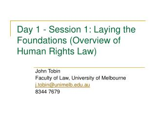 Day 1 - Session 1: Laying the Foundations Overview of Human Rights Law