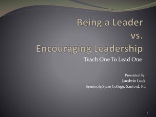 Being a Leader vs. Encouraging Leadership