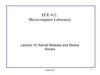 Lecture 10: Kernel Modules and Device Drivers