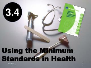 Using the Minimum Standards in Health