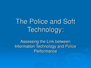 The Police and Soft Technology: