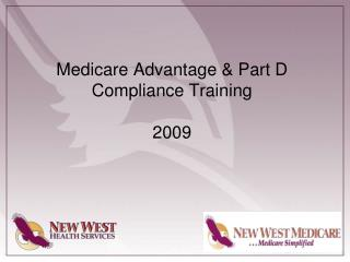 Medicare Advantage  Part D Compliance Training  2009
