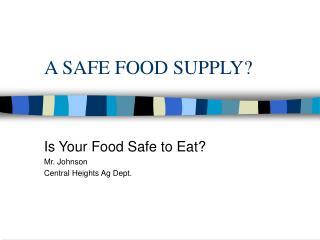 A SAFE FOOD SUPPLY
