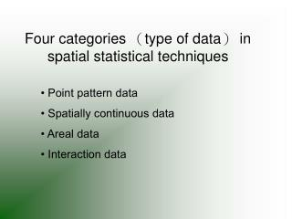 Four categories type of data in spatial statistical techniques