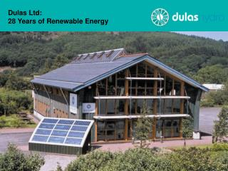 Dulas Ltd: 28 Years of Renewable Energy