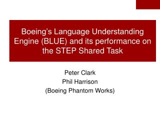 Boeing s Language Understanding Engine BLUE and its performance on the STEP Shared Task