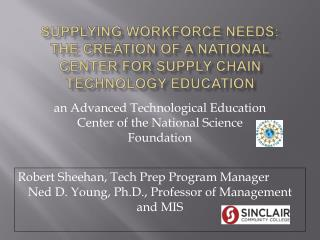 Supplying Workforce Needs: The Creation of a National Center for Supply Chain Technology Education