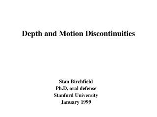 Depth and Motion Discontinuities