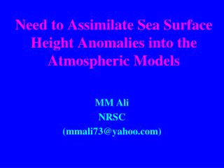 Need to Assimilate Sea Surface Height Anomalies into the Atmospheric Models
