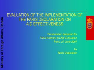 EVALUATION OF THE IMPLEMENTATION OF  THE PARIS DECLARATION ON  AID EFFECTIVENESS