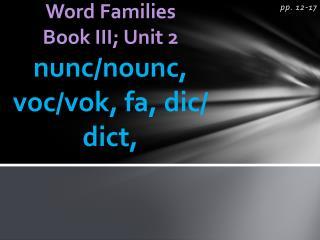 Word Families Book III; Unit 2 nunc