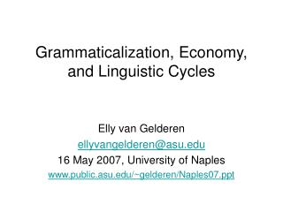Grammaticalization, Economy, and Linguistic Cycles
