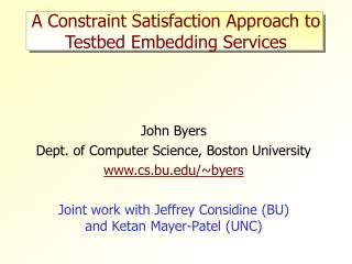 A Constraint Satisfaction Approach to Testbed Embedding Services