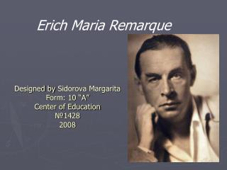 Designed by Sidorova Margarita Form: 10  A  Center of Education 1428 2008