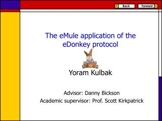 The eMule application of the eDonkey protocol