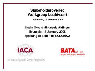 Stakeholderoverleg Werkgroep Luchtvaart  Brussels, 17 January 2008